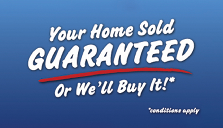 Your Home Sold Guaranteed, or We'll Buy It!